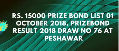 Prize Bond 15000 Draw # 76 Full List 01 Oct, 2018 Peshawar