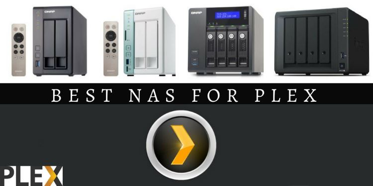 Best NAS for Plex 2020 - Reviews and Buyer's Guide