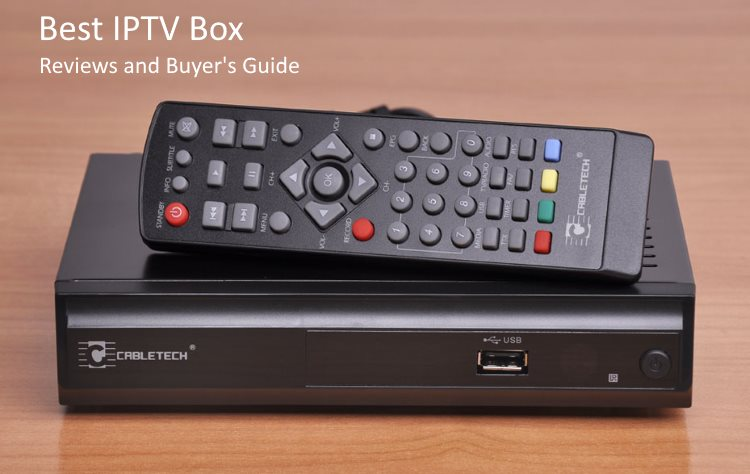 Best IPTV Box in the USA 2019 - Reviews and Buying Guide