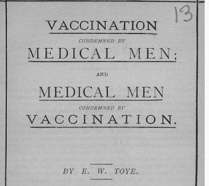 EW Toye Vaccination condemned by medical men