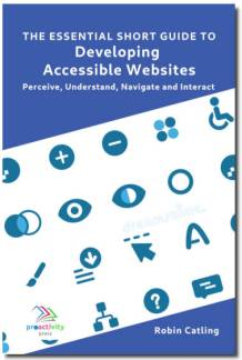 The Essential Short Guide to Developing Accessible Websites