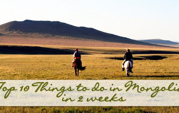 Top 10 Things To Do in Mongolia in 2 Weeks –  A Sample Mongolia Itinerary