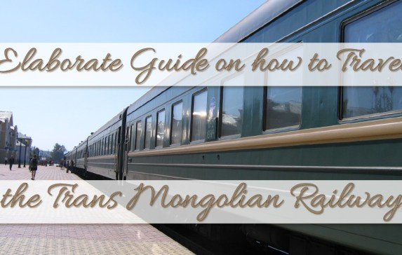 Elaborate guide on how to travel the Trans Mongolian Railway