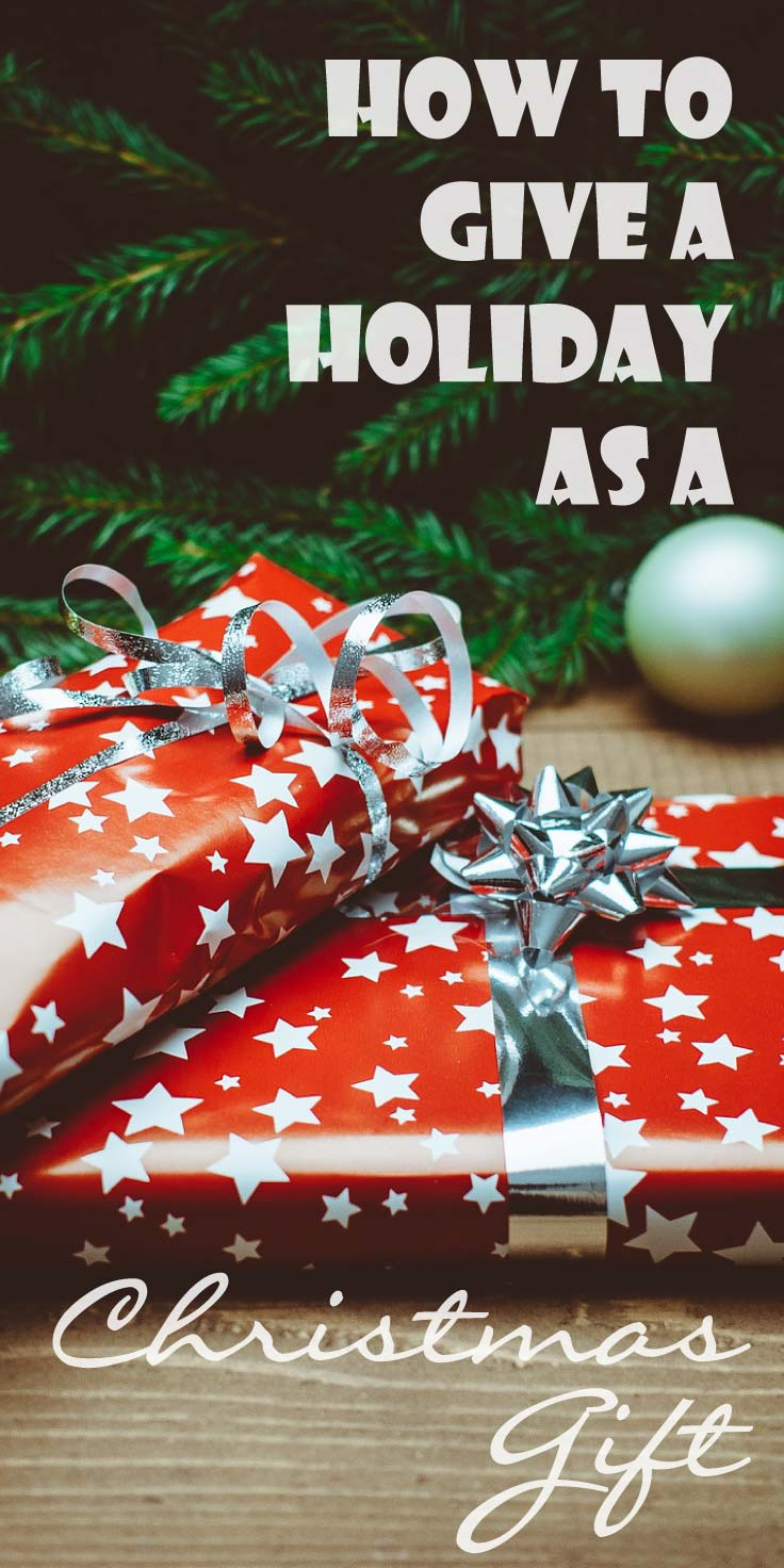 Give a holiday as a christmas gift