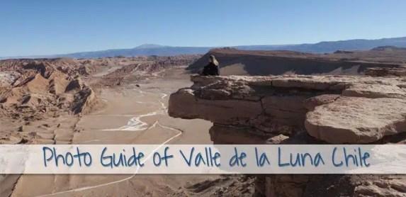 Photo Guide To Valle de la Luna in Chile