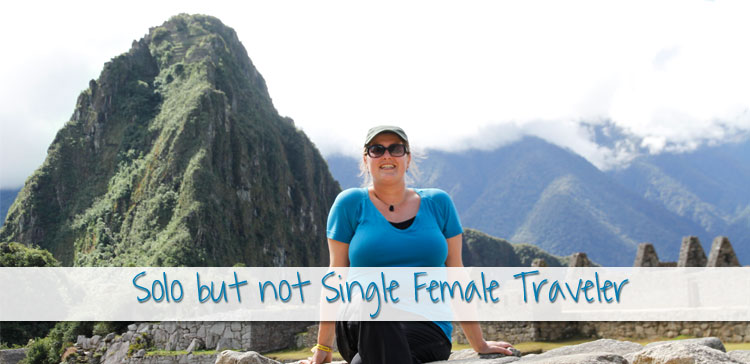 Solo (but not Single) Female Traveler in South America