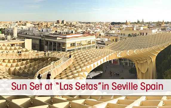 Sensational Sun Set Photo Guide of Las Setas Sevilla Spain