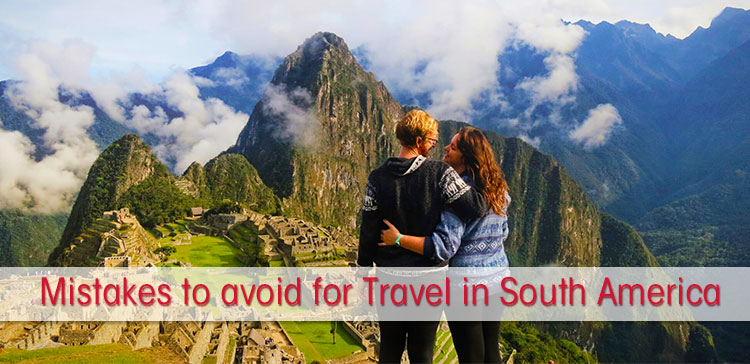 South America is a vast continent and travel in South America can be overwhelming. Here is the no-holds-barred list of 15 things NOT to do in South America