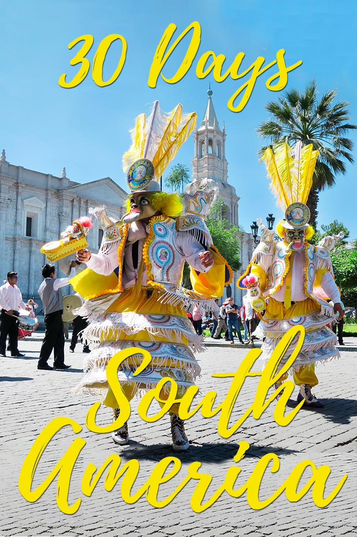 Colourful image of traditional dancers in front of the white cathedral of Arequipa Peru. Text overlay saying 30 days South America
