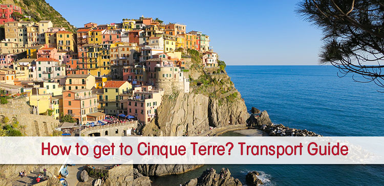 Village of Manarola in Cinque Terre Italy with text overlay with How to get to Cinque Terre ?