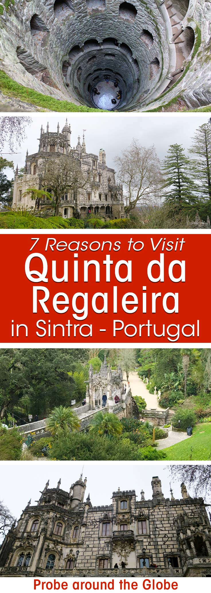 colourful images of Quinta da Regaleira Palace in Sintra Portugal showing the Initiation Well and the palace. With overlay text stating 7 reasons to visit Quinta da Regaleira in Sintra Portugal Probe around the Globe
