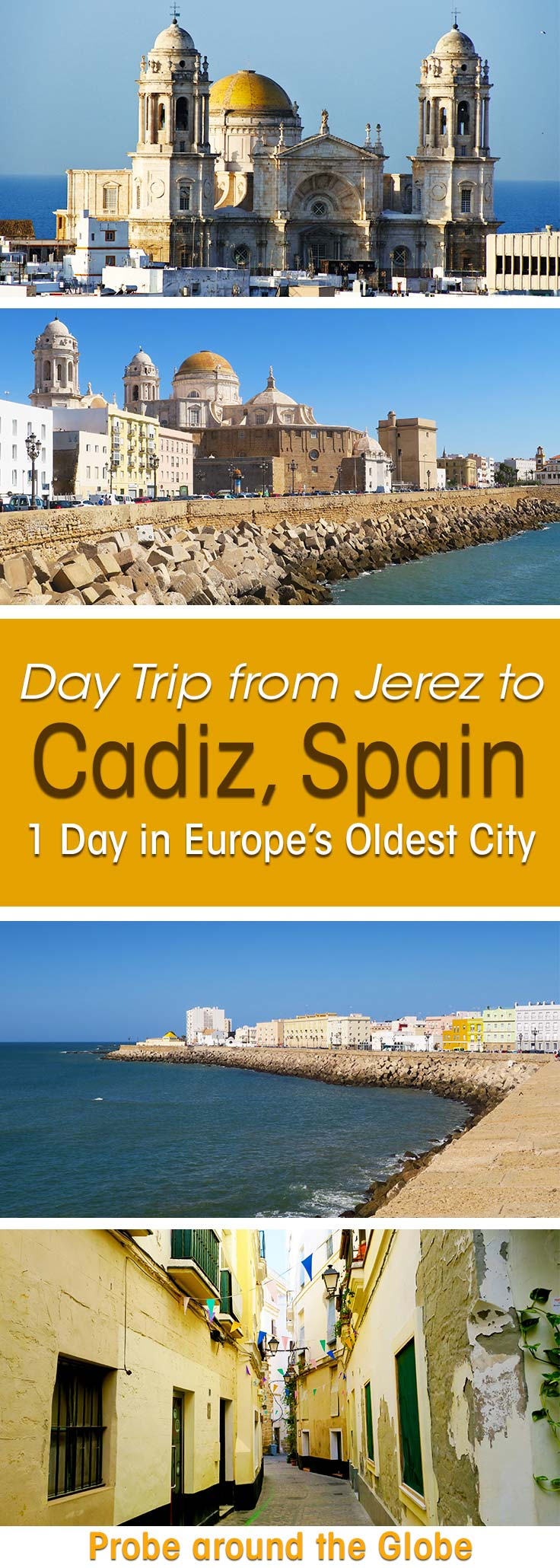 4 images of the city of Cadiz Spain showing the Cathedral of Cadiz, view on old Cadiz, old streets of Cadiz and the water front. Text overlay saying: Day trip from Jerez to Cadiz Spain. 1 day in Europe's oldest city.