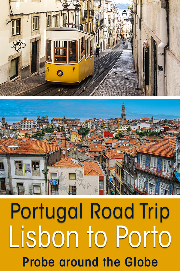 Iconic view of the yellow tram of Lisbon and the red tiles roofs of Porto. Text overlay saying: 10 day Road Trip in Portugal Probe around the Globe