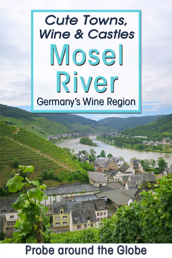 View of the Mosel river with cute villages along the river. Text overlay saying: Cute towns, wine & castles, Mosel River, Germany's wine region probe around the globe