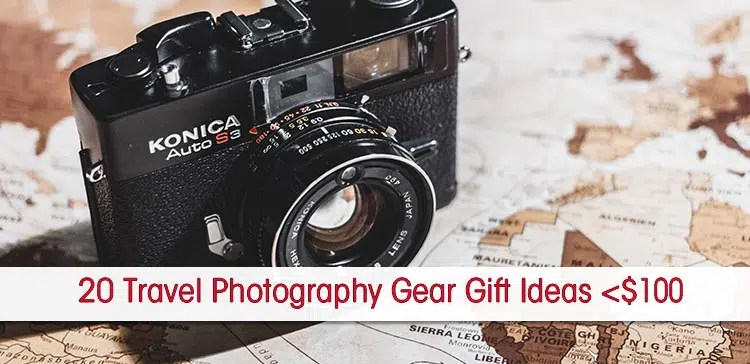What to buy for your friends and relatives who travel a lot and love photography? I give you the best 20 travel photography gear gift ideas under $100