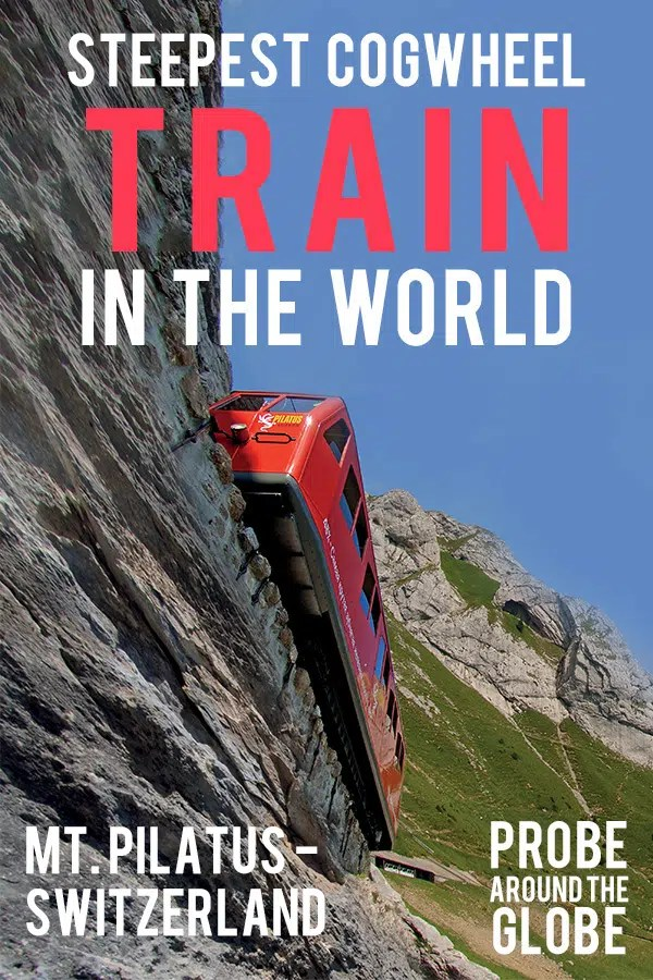 Red cogwheel train riding up the Mt. Pilatus mountain under a gradient of 48%. Text overlay saying: steepest cogwheel train in the world, Mt. Pilatus- Switzerland. Probe around the Globe