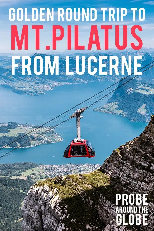 View of Lake Lucerne from Mt. Pilatus, in the foreground the red aerial cable cart named the Dragon Ride. Text overlay saying: round trip to Mt. Pilatus from Lucerne. Probe around the Globe.