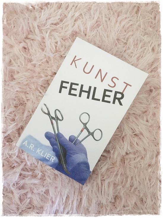 Kunstfehler Taschenbuch von A.R. Klier Cover www.probenqueen.de