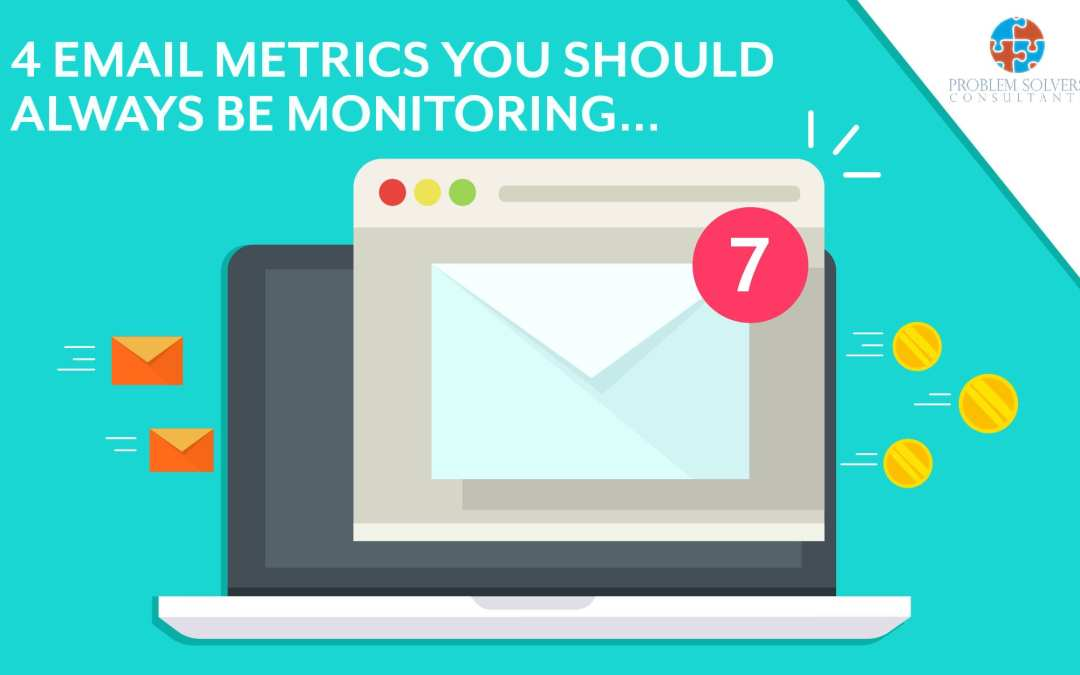 4 Email Metrics You Should Always Monitor