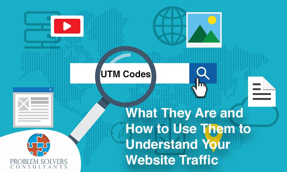 UTM Codes: What They Are and How to Use Them to Understand Your Website Traffic