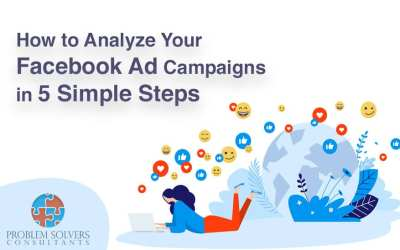 How to Analyze Your Facebook Ad Campaigns in 5 Simple Steps