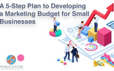 A 5-Step Plan to Developing a Marketing Budget for Small Businesses