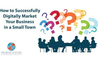 How to Successfully Digitally Market Your Business in a Small Town