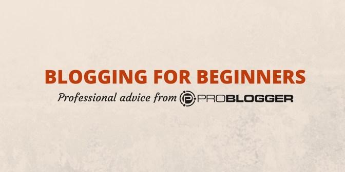 blogging for begginers