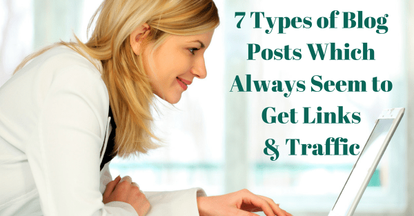 7 Types of Blog Posts Which Always Seem