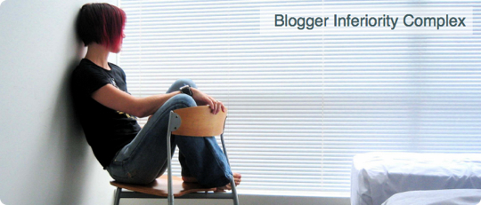 Blogger-Inferiority-Complex
