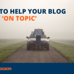 Tips To Help Your Blog Stay 'On Topic'