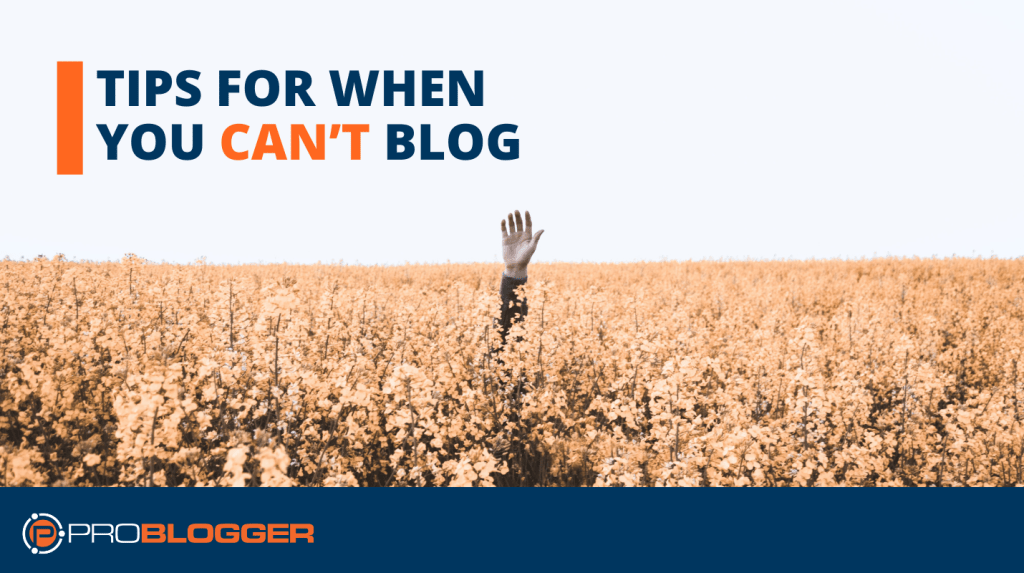 Tips for When You Can't Blog