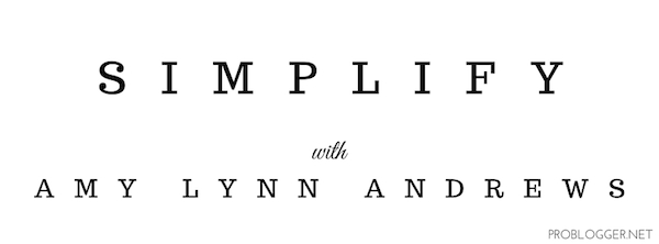 Keep it Simple - How to Stand out in a Crowded Blogosphere // ProBlogger.net