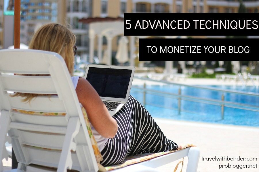 5 Advanced Techniques I Use To Make Money On My Blog