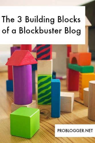 The-3-Building-Blocks-of-a-Blockbuster-Blog