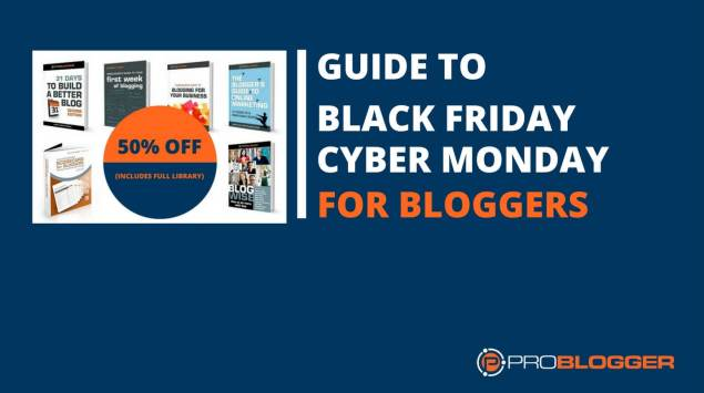 Guide to Black Friday Cyber Monday for Bloggers