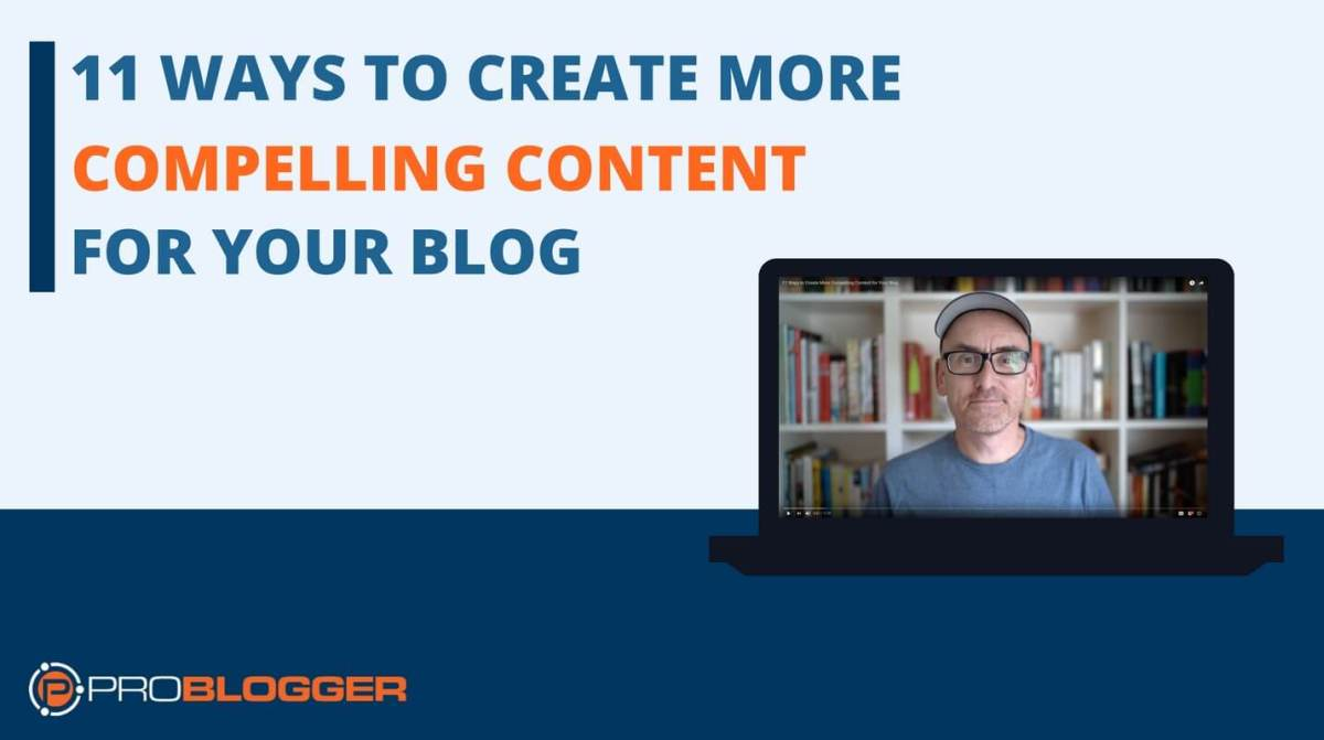 create more compelling blog content