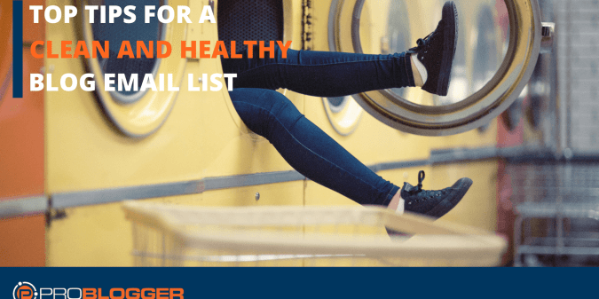 Top tips for a clean and healthy blog email list