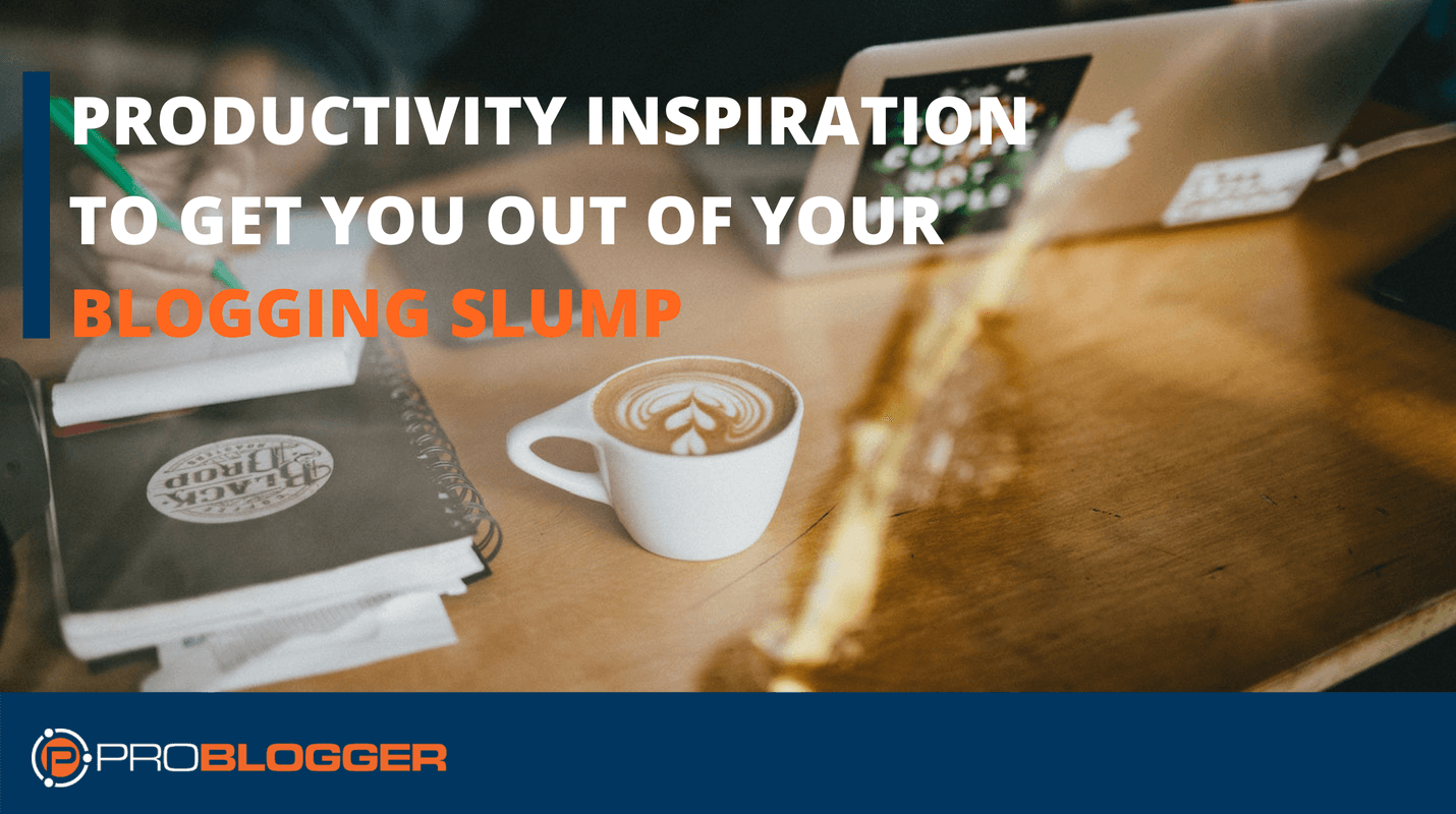 Productivity for blogging slump