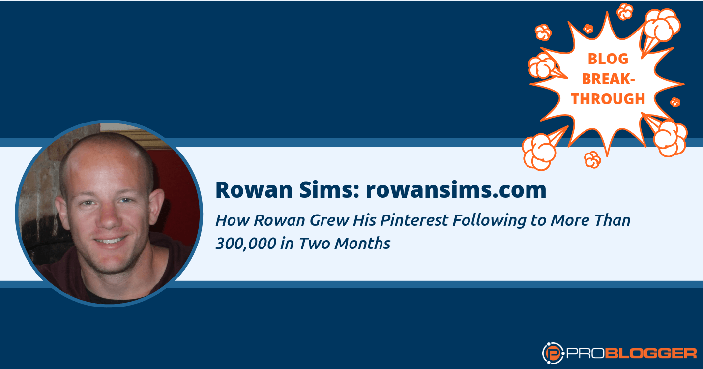 How Rowan Sims grew his Pinterest following to 300,000 in two months