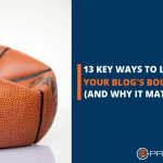 13 Key Ways to Lower Your Blog's Bounce Rate (and Why it Matters)