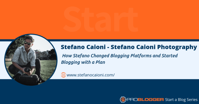How Stefano changed blogging platforms and started blogging with a plan