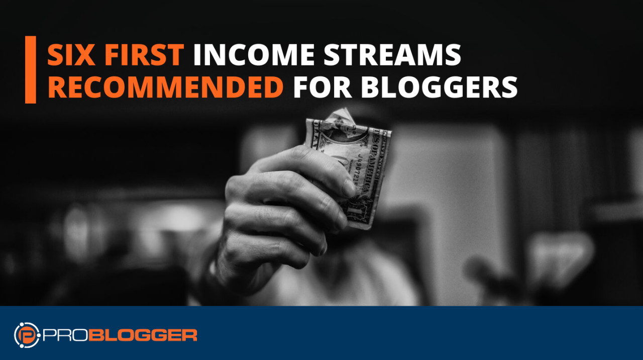 First income streams recommended for bloggers