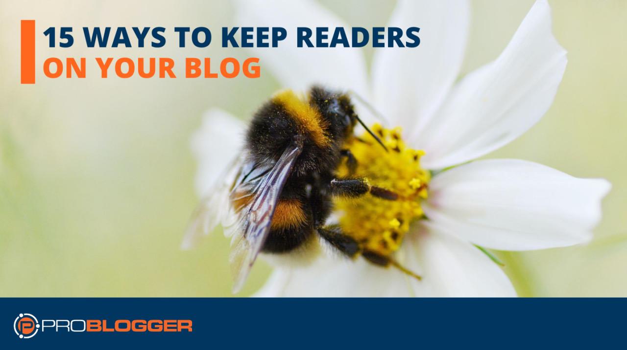 15 maneiras de manter leitores em seu blog