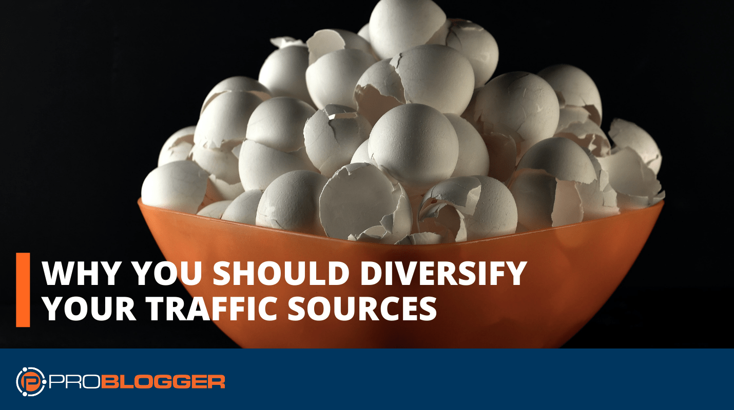 Why you should diversify your traffic sources
