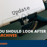 Why You Should Look after Your Archives