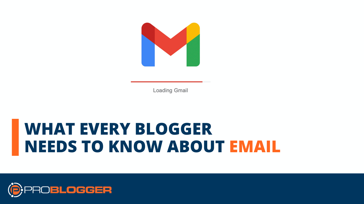 What every blogger needs to know about email
