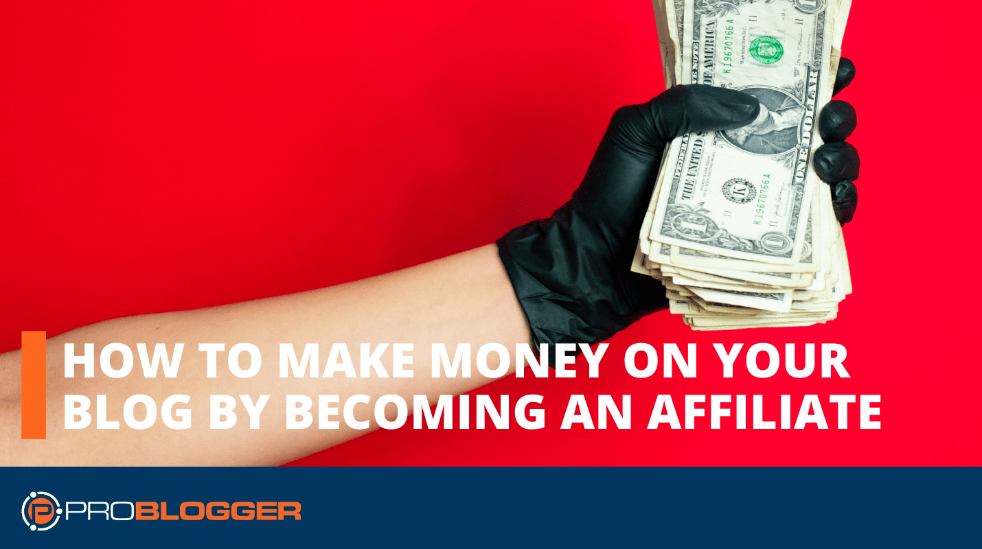 How to make money on your blog by becoming an affiliate