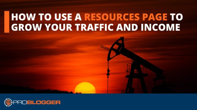 Create a resources page to grow your traffic and income