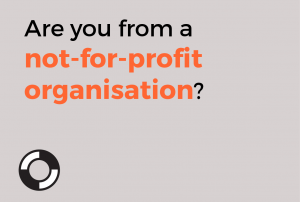 Are you from a not-for-profit organisations?